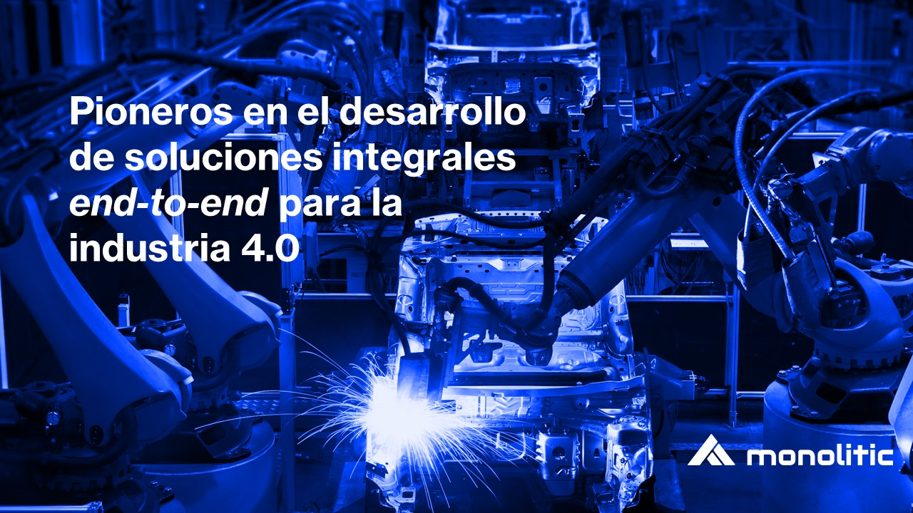 Soluciones end-to-end para la industria 4.0